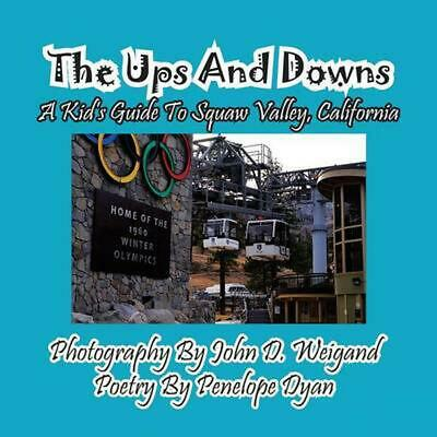 The Ups and Downs--A Kid's Guide to Squaw Valley, California by Penelope Dyan (E