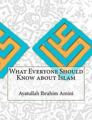 What Everyone Should Know about Islam by Ayatullah Ibrahim Amini (English) Paper