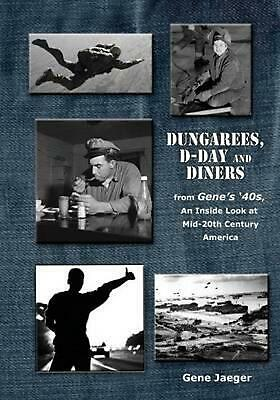 Dungarees, D-Day, and Diners: An Inside Look at Mid-20th Century America by Gene