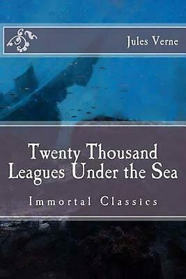 Twenty Thousand Leagues Under the Sea: Immortal Classics by Jules Verne (English