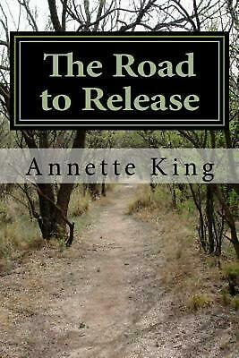 The Road to Release: A Beginners Guide to Wildlife Rehabilitation by Annette M.