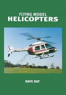 Flying Model Helicopters: From Basics to Competition (Paperback),...