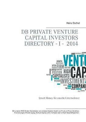 Db Private Venture Capital Investors Directory I - 2014 by Heinz Duthel (German)