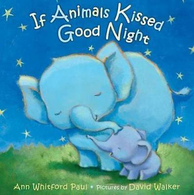 NEW If Animals Kissed Goodnight By Ann Whitford Paul Board Book Free Shipping