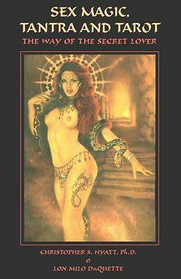 Sex Magic, Tantra & Tarot: The Way of the Secret Lover: Expanded Edition by Chri