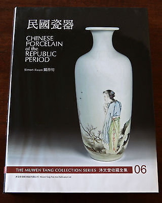 Chinese Porcelain of the Republic Period/The Muwen Tang Collection Series, Vol 6