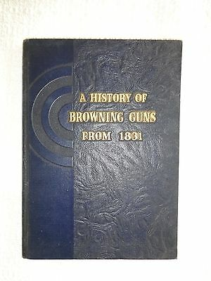 A History of Browning Guns From 1831, First Edition, Hardback, 1942