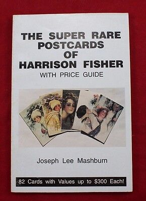 The Super Rare Post Cards of Harrison Fisher with Price Guide Book J. Mashburn