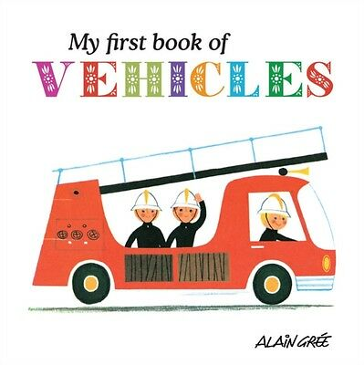 My First Book of Vehicles (Board book), Gree, Alain, 9781908985088