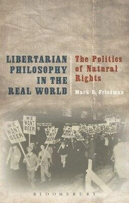 Libertarian Philosophy in the Real World (Paperback), Friedman, M. 9781472573391