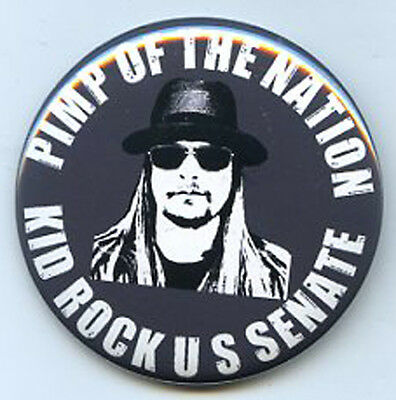 PIMP of the NATION  Kid Rock for U S  Senate  button