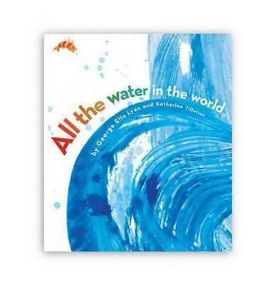 NEW All the Water in the World By George Ella Lyon Hardcover Free Shipping