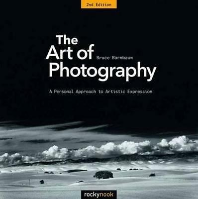 NEW The Art of Photography By Bruce Barnbaum Paperback Free Shipping