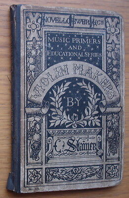 A Dictionary Of Violin Makers by C. Stainer. Published circa 1890s. 108 pages