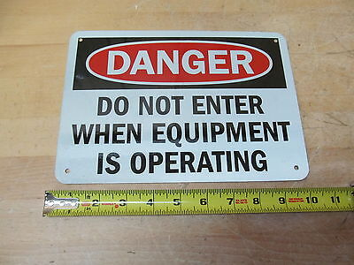 Metal Danger Do not Enter When Equipment is Operating Sign Industrial Safety