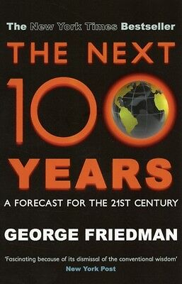 Next 100 Years, The (Paperback), Friedman, George, 9780749007430