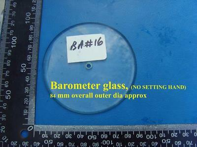 BA #16 BAROMETER GLASS with centre drilled hole, no setting hand 84mm od