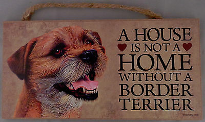A HOUSE IS NOT A HOME WITHOUT A BORDER TERRIER 5 X 10 hanging Wood Sign USA!