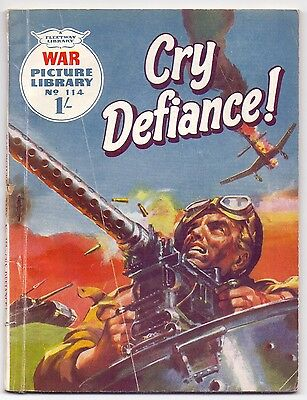 War Picture Library Cry Defiance ! No 114.Fleetway 1961 1/-  (CM1)