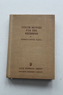 1941 Book COLOR MOVIES FOR THE BEGINNER  by Harris B. Tuttle A.R.P.S.