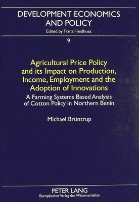Agricultural Price Policy and Its Impact on Production, Income, E...