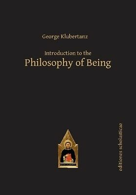 Introduction to the Philosophy of Being (Editiones Scholasticae) ...