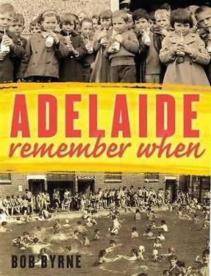NEW Adelaide Remember When By Bob Byrne Paperback Free Shipping