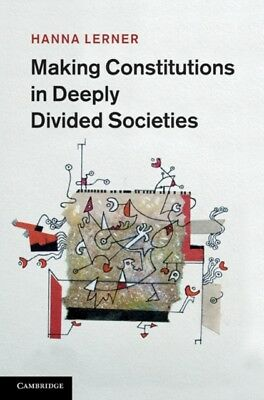 Making Constitutions in Deeply Divided Societies (Hardcover), Ler...