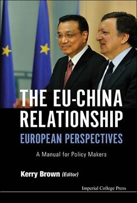 Eu-China Relationship, The: European Perspectives - A Manual For Policy Makers .