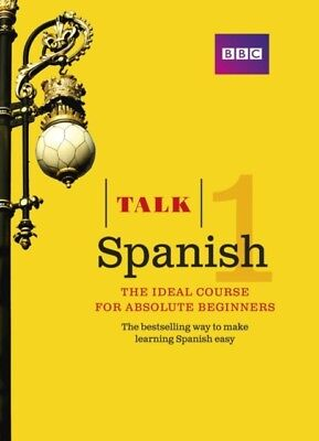 Talk Spanish 1: The Ideal Spanish Course for Absolute Beginners (. 9781406678970