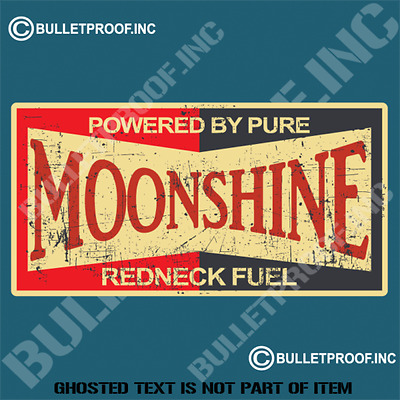 Powered By Pure Moonshine Redneck Fuel -- Decal / Sticker .       X031