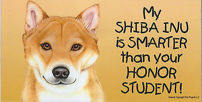 My SHIBA INU is SMARTER than your HONOR STUDENT car/fridge MAGNET 4X8