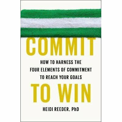 Commit to Win : How to Harness the Four Elements of Com - Paperback NEW Heidi Re