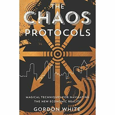 Chaos Protocols: Magical Techniques for Navigating the  - Paperback NEW White, G