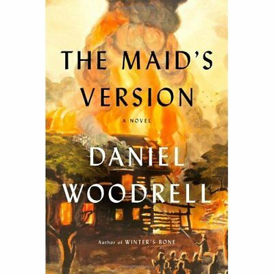 The Maid's Version - Hardcover NEW Daniel Woodrell 2013-09-03