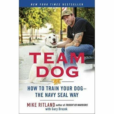 Team Dog : How to Establish Trust and Authority and Get - Paperback NEW Mike Rit