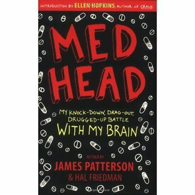 Med Head: My Knock-Down, Drag-Out, Drugged-Up Battle wi - Paperback NEW Patterso