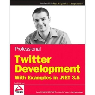 Professional Twitter Development: with Examples in .NET - Paperback NEW Crenna,