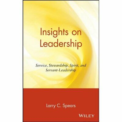 Insights on Leadership: Service, Stewardship, Spirit, a - Hardcover NEW Larry C.