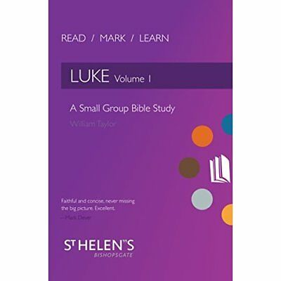 Read Mark Learn: Luke Vol. 1: A Small Group Bible Study - Paperback NEW William
