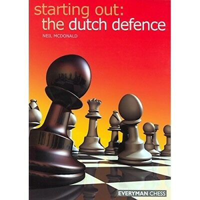 The Dutch Defence (Starting Out Series) - Paperback NEW McDonald, Neil 2005-03-3