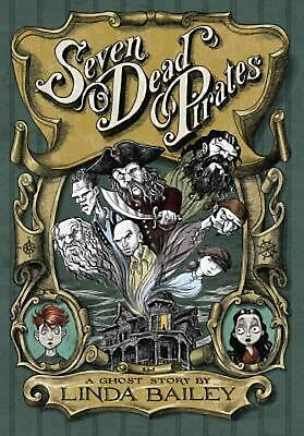 Seven Dead Pirates by Linda Bailey (English) Paperback Book Free Shipping!