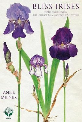 Bliss Irises: Family and Flowers; the Journey to a National Collection NEW BOOK