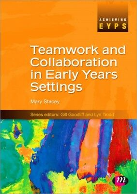Teamwork and Collaboration in Early Years Settings (Achieving EYPS Series) (Pap.