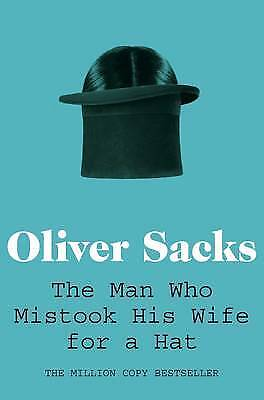 The Man Who Mistook His Wife for a Hat, Oliver Sacks, New