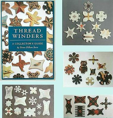 Outstanding Color Reference Book on THREAD WINDERS * Signed by Diane Pelham Burn