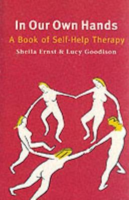 In Our Own Hands: Book of Self-help Therapy (Paperback), Ernst, S. 9780704338418