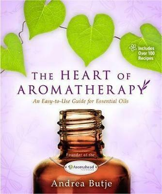 NEW The Heart of Aromatherapy By Andrea Butje Paperback Free Shipping
