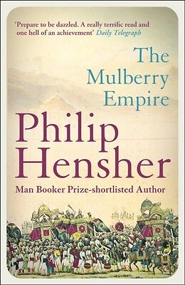 The Mulberry Empire (Paperback), Hensher, Philip, 9780007112272