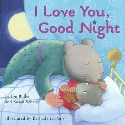NEW I Love You, Good Night By Jon Buller Hardcover Free Shipping